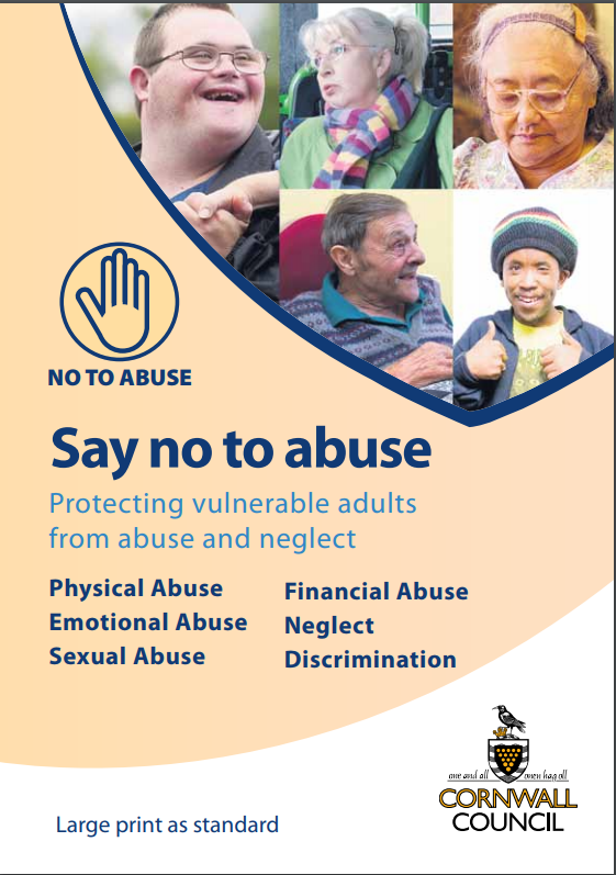 Cover of Say no to abuse leaflet: No to abuse - Say no to abuse - Protecting vulnerable adults from abuse and neglect: Physical Abuse, Emotional Abuse, Sexual Abuse, Financial Abuse, Neglect, Discrimination