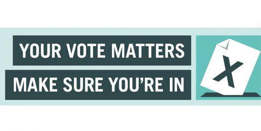 Your vote matters; make sure you're in